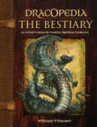 Dracopedia - The Bestiary: An Artist's Guide to Creating Mythical Creatures by William O'Connor (Hardback, 2013)