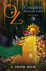 Oz, the Complete Collection Volume 3 Bind-Up: The Patchwork Girl of Oz; Tik-Tok of Oz; the Scarecrow of Oz: Volume 3: Dorothy & the Wizard in Oz; The Road to Oz; The Emerald City of Oz by L. Frank Baum (Paperback, 2013)