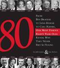 80: From Ben Bradlee to Lena Horne to Carl Reiner, Our Most Famous Eighty Year Olds, Reveal Why They Never Felt So Young by Gerald Gardner, Jim Bellows (Hardback, 2007)