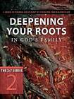 Deepening Your Roots in God's Family: A Course in Personal Discipleship to Strengthen Your Walk with God by Navigators, Marlene Nathan, The Navigators (Paperback / softback, 2011)