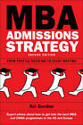 MBA Admissions Strategy: From Profile Building to Essay Writing by Avi Gordon (Paperback, 2010)
