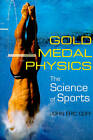 Gold Medal Physics: The Science of Sports by John Eric Goff (Paperback, 2010)