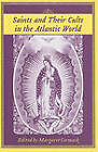 Saints and Their Cults in the Atlantic World by University of South Carolina Press (Hardback, 2006)