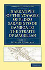 Narratives of the Voyages of Pedro Sarmiento De Gamboa to the Straits of Magellan by Pedro Sarmiento de Gamboa (Paperback, 2010)