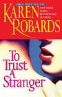 To Trust a Stranger by Karen Robards (Paperback, 2000)