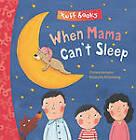 When Mama Can't Sleep by Natascha Rosenberg (Board book, 2011)