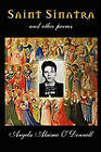 Saint Sinatra and Other Poems by Angela Alaimo O'Donnell (Paperback / softback, 2011)