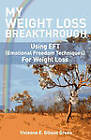 My Weight Loss Breakthrough: Using Eft (Emotional Freedom Techniques) for Weight Loss by Vivienne E Gibson Green (Paperback / softback, 2011)
