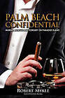 Palm Beach Confidential by robert mykel (Paperback, 2010)