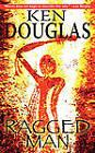 Ragged Man by Ken Douglas (Paperback, 2010)