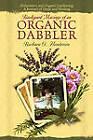 Backyard Musings of an Organic Dabbler: Alzheimer's and Organic Gardening: A Journey of Hope and Healing by Barbara G Henderson (Paperback / softback, 2010)