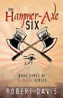 The Hammer-Axe Six: Book Three of the Butcher Se by Robert J Davis (Paperback / softback, 2007)