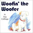 Woofin' the Woofer by Tim Collings (Paperback, 2012)