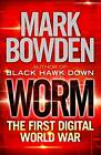 Worm: The First Digital World War by Mark Bowden (Paperback, 2013)