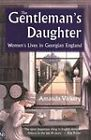 The Gentleman's Daughter: Women's Lives in Georgian England by Amanda Vickery (Paperback, 2003)
