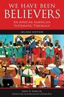We Have Been Believers: An African American Systematic Theology by James H. Evans (Paperback, 2012)