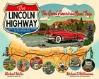 The Lincoln Highway: Coast to Coast from Times Square to the Golden Gate by Michael Wallis (Paperback, 2011)