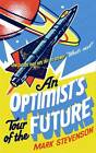 An Optimist's Tour of the Future by Mark Stevenson (Paperback, 2012)