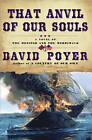 That Anvil of Our Souls: A Novel of the Monitor and the Merrimack by David Poyer (Paperback, 2006)