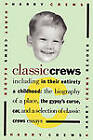 Classic Crews: A Harry Crews Reader by Harry Crews (Paperback, 1993)