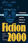 Fiction 2000: Cyberpunk and the Future of Narrative by University of Georgia Press (Paperback, 1992)