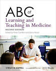 ABC of Learning and Teaching in Medicine 2E by John Wiley and Sons Ltd (Paperback, 2010)