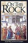 On This Rock: A Study of Peter's Life and Ministry by Joseph Wang, Anne B. Crumpler (Paperback, 1999)