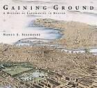 Gaining Ground: A History of Landmaking in Boston by Nancy S. Seasholes (Hardback, 2003)
