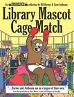 Unshelved: v. 3: Library Mascot Cage Match by William R. Barnes, Gene Ambaum (Paperback, 2005)