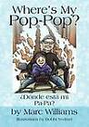 Where's My Poppop: Donde Esta Mi Pa-Pa? by Marc Williams (Paperback / softback, 2011)