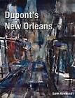 Dupont's New Orleans by Garth Kirkwood (Paperback, 2012)
