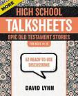 More High School Talksheets, Epic Old Testament Stories: 52 Ready-to-use Discussions by David Lynn (Paperback, 2012)