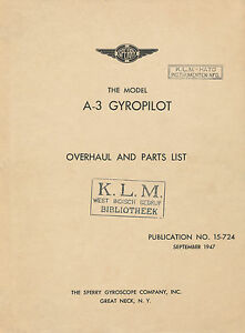 SPERRY-MODEL-A-3-GYROPILOT-OVERHAUL-AND-PARTS-LIST-PUBLICATION-15-724-1947