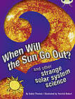 When Will the Sun Go Out?: And Other Strange Solar System Science: NF Blue (KS2) A/4b by Isabel Thomas (Paperback, 2012)