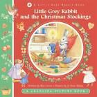 Little Grey Rabbit & the Christmas Stocking by Alice Corrie (Hardback, 2012)