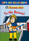 Let's Get Colouring Fireman Sam to the Rescue by Egmont UK Ltd (Paperback, 2012)