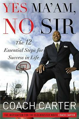 Yes Ma'am, No Sir: The 12 Essential Steps for Success in Life-ExLibrary