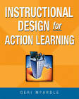 Instructional Design for Action Learning by Geri E. McArdle (Paperback, 2010)