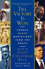 Till Victory is Won: Famous Black Quotations from the NAACP by Janet Cheatham Bell (Paperback, 2002)