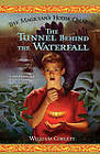 The Tunnel Behind the Waterfall by William Corlett (Paperback, 2010)