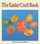 The Easter Craft Book by Todd R. Berger, Petra Berger (Paperback, 1993)
