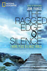 The Ragged Edge of Silence: Finding Peace in a Noisy World by John Francis (Hardback, 2011)