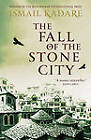 The Fall of the Stone City by Ismail Kadare (Paperback, 2012)