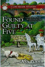 Found Guilty at Five: A Lois Meade Mystery by Ann Purser (Hardback, 2013)