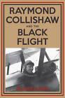 Raymond Collishaw & the Black Flight by Roger Gunn (Paperback, 2013)