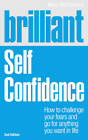 Brilliant Self Confidence: How to Challenge Your Fears and Go for Anything You Want in Life by Mike McClement (Paperback, 2012)