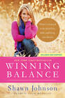 Winning Balance: What I've Learned So Far about Love, Faith, and Living Your Dreams by Shawn Johnson (Paperback / softback, 2013)