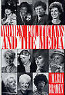 Women Politicians and the Media by Maria Braden (Paperback, 1996)