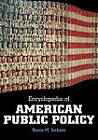 Encyclopedia of American Public Policy by Byron M. Jackson (Hardback, 1999)