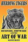 Herding Tigers: Business, Software and the Art of War by Danny Blitz (Paperback / softback, 2009)